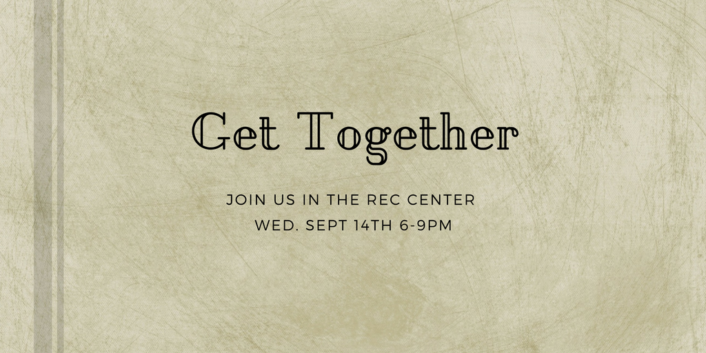 Get Together Join Us in The Rec Center