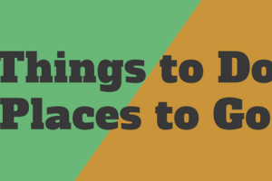things to do places to go