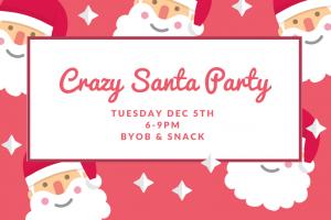 Crazy Santa Party Tuesday Dec 5th