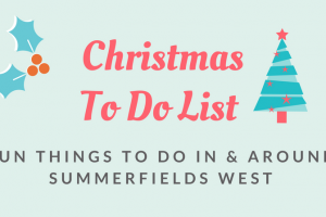 Christmas To Do List Fun Things to Do In & Around Summerfields West