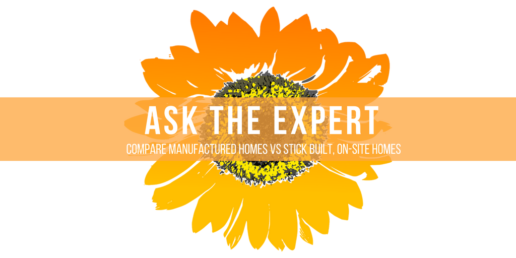 ask the expert, compare manufactured homes vs traditional homes.