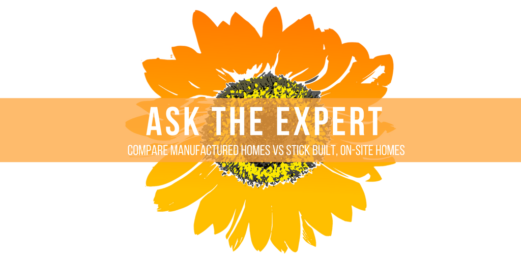 ask the expert, compare manufactured homes vs traditional homes. on-site homes